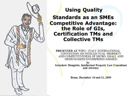 Using Quality Standards as an SMEs Competitive Advantage: the Role of GIs, Certification TMs and Collective TMs Using Quality Standards as an SMEs Competitive.