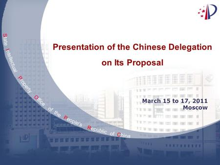 Presentation of the Chinese Delegation on Its Proposal March 15 to 17, 2011 Moscow.