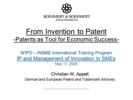 From Invention to Patent -Patents as Tool for Economic Success- WIPO – INSME International Training Program IP and Management of Innovation in SMEs May.