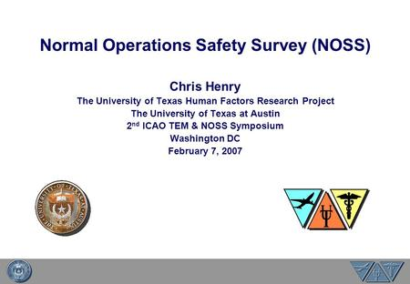 Normal Operations Safety Survey (NOSS)