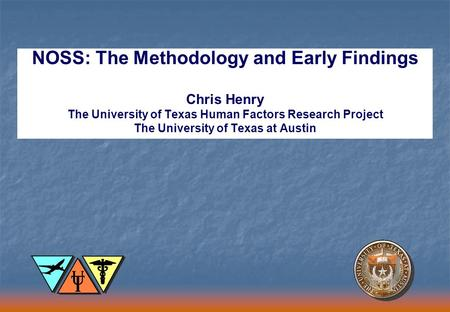 NOSS: The Methodology and Early Findings