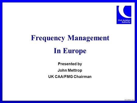 Frequency Management In Europe Presented by John Mettrop