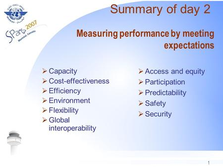 1 Measuring performance by meeting expectations Capacity Cost-effectiveness Efficiency Environment Flexibility Global interoperability Access and equity.