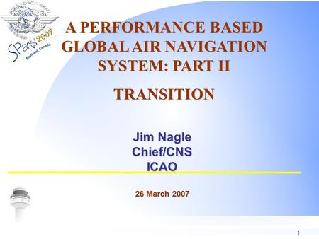 A PERFORMANCE BASED GLOBAL AIR NAVIGATION SYSTEM: PART II