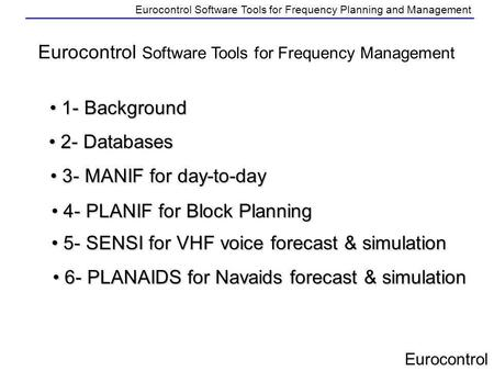 Eurocontrol Software Tools for Frequency Management