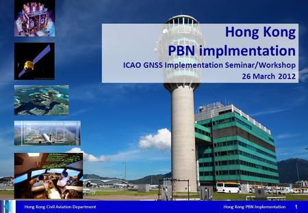 2017/3/28 Hong Kong PBN implmentation ICAO GNSS Implementation Seminar/Workshop 26 March 2012 ICAO FPP 2010.6.21--2010.7.16fdsagsdfgsdgsdgasdfsadf 1.