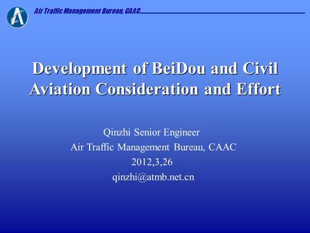 Development of BeiDou and Civil Aviation Consideration and Effort