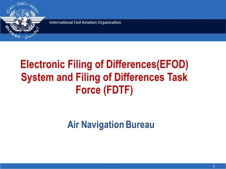 Electronic Filing of Differences(EFOD) System and Filing of Differences Task Force (FDTF) Air Navigation Bureau.