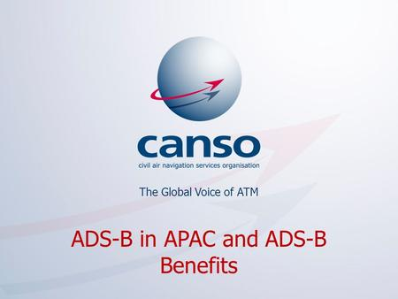 ADS-B in APAC and ADS-B Benefits The Global Voice of ATM