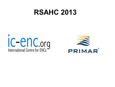 RSAHC 2013. IC-ENCMr. James Harper PRIMARMr. Hans Chr. Lauritzen The Benefits of RENCs.