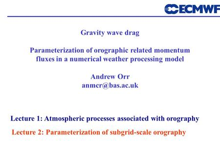 Parameterization of orographic related momentum