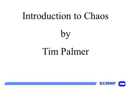 Introduction to Chaos by Tim Palmer.