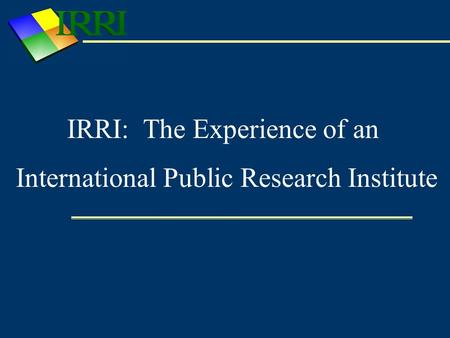 IRRI: The Experience of an International Public Research Institute.