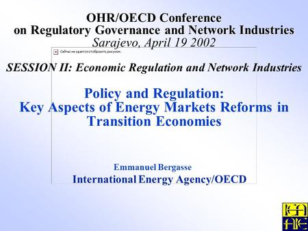 OHR/OECD Conference on Regulatory Governance and Network Industries OHR/OECD Conference on Regulatory Governance and Network Industries Sarajevo, April.