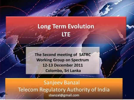Long Term Evolution LTE Long Term Evolution LTE Sanjeev Banzal Telecom Regulatory Authority of India Sanjeev Banzal Telecom Regulatory.
