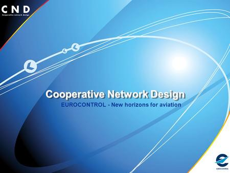 Cooperative Network Design EUROCONTROL - New horizons for aviation.