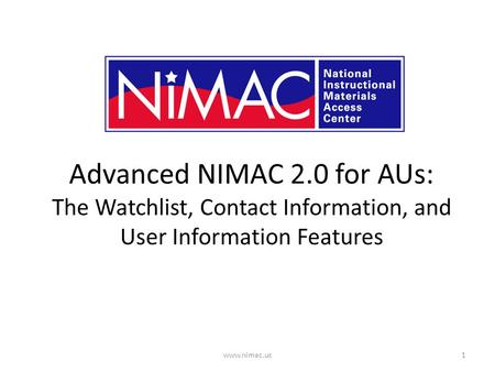 Advanced NIMAC 2.0 for AUs: The Watchlist, Contact Information, and User Information Features 1www.nimac.us.