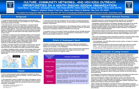 CULTURE, COMMUNITY NETWORKS, AND HIV/AIDS OUTREACH OPPORTUNITIES IN A SOUTH INDIAN SIDDHA ORGANIZATION Kaylan Baban, Scott Ikeda, Deeangelee Pooran, Nils.