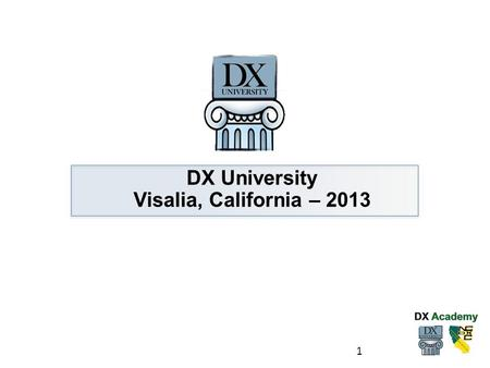 DX University Visalia, California – 2013.