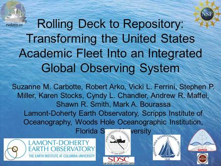 Rolling Deck to Repository: Transforming the United States Academic Fleet Into an Integrated Global Observing System Suzanne M. Carbotte, Robert Arko,