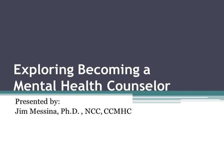Exploring Becoming a Mental Health Counselor