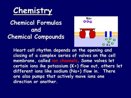 Chemistry Chemical Formulas and Chemical Compounds