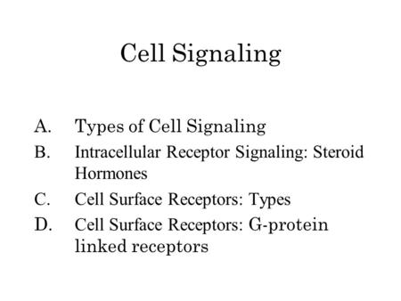 Cell Signaling A. Types of Cell Signaling