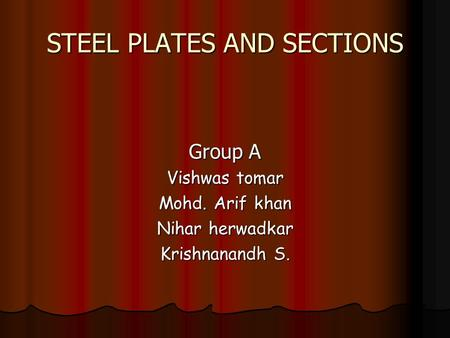 STEEL PLATES AND SECTIONS
