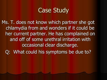 Q: What could his symptoms be due to?