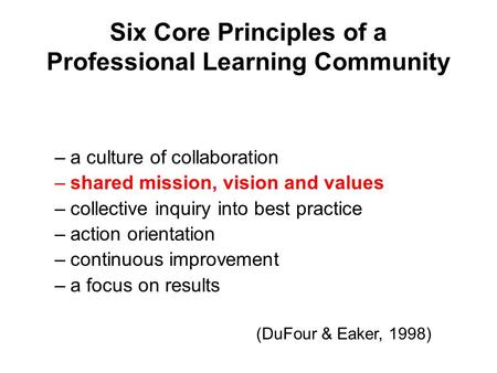 Six Core Principles of a Professional Learning Community