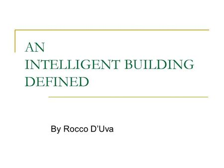 AN INTELLIGENT BUILDING DEFINED