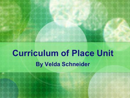 Curriculum of Place Unit