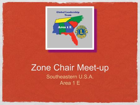 Zone Chair Meet-up Southeastern U.S.A. Area 1 E. Overview of Web Conference Review the Job of the Zone Chair Focus On Clubs Making Zone Gatherings Worthy.