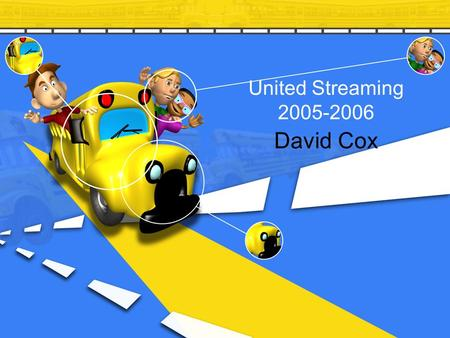 United Streaming 2005-2006 David Cox. www.lpb.org/cyberchannel Always use this address to access United Streaming View online or save to computer for.