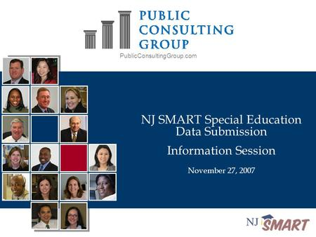PublicConsultingGroup.com NJ SMART Special Education Data Submission Information Session November 27, 2007.