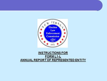 INSTRUCTIONS FOR FORM L1-L ANNUAL REPORT OF REPRESENTED ENTITY.