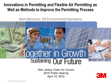 © 3M 2008. All Rights Reserved. Innovations in Permitting and Flexible Air Permitting as Well as Methods to Improve the Permitting Process Mark Manninen,