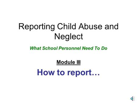 Reporting Child Abuse and Neglect