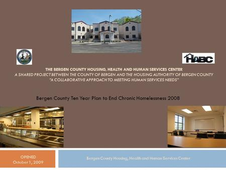 THE BERGEN COUNTY HOUSING, HEALTH AND HUMAN SERVICES CENTER A SHARED PROJECT BETWEEN THE COUNTY OF BERGEN AND THE HOUSING AUTHORITY OF BERGEN COUNTY A.