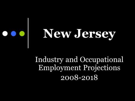 New Jersey Industry and Occupational Employment Projections 2008-2018.