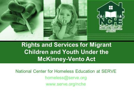 Rights and Services for Migrant Children and Youth Under the McKinney-Vento Act National Center for Homeless Education at SERVE