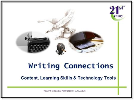 Writing Connections Content, Learning Skills & Technology Tools.