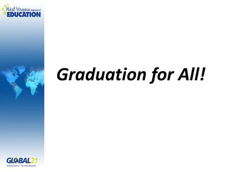 Graduation for All!. Overview Framing the Dropout Problem – ABCs State and Local Approaches – GED Option – Middle College Dropout Prevention IZ Grants.