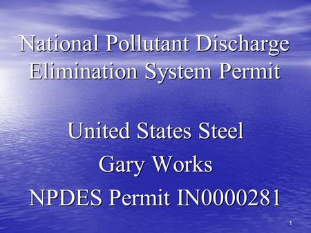 1 National Pollutant Discharge Elimination System Permit United States Steel Gary Works NPDES Permit IN0000281.