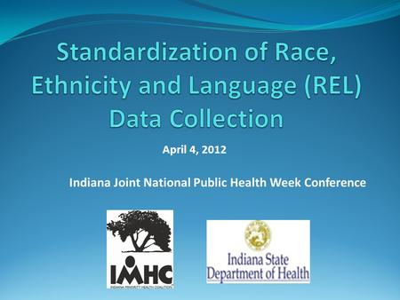 April 4, 2012 Indiana Joint National Public Health Week Conference.