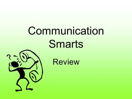 Communication Smarts Review.
