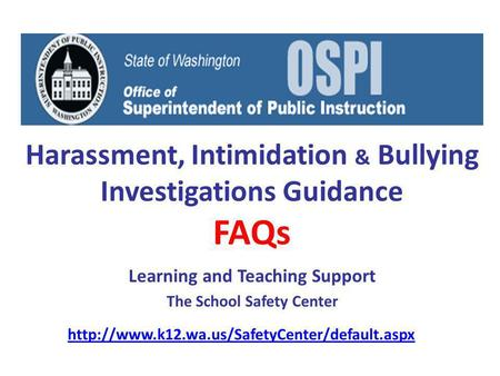 Harassment, Intimidation & Bullying Investigations Guidance FAQs Learning and Teaching Support The School Safety Center