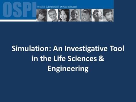 Simulation: An Investigative Tool in the Life Sciences & Engineering.