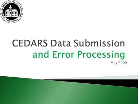 May 2009 1. Welcome and Introductions Training Overview Evolution from CSRS to CEDARS (Fri) Submission and Editing Process (Tues) Course Catalog, Student.