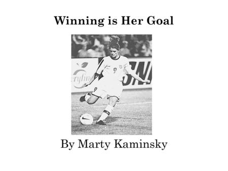 Winning is Her Goal By Marty Kaminsky. 1 Which sentence from the selection is an opinion? Ο A. She is also one of the most unselfish players. Ο B. She.